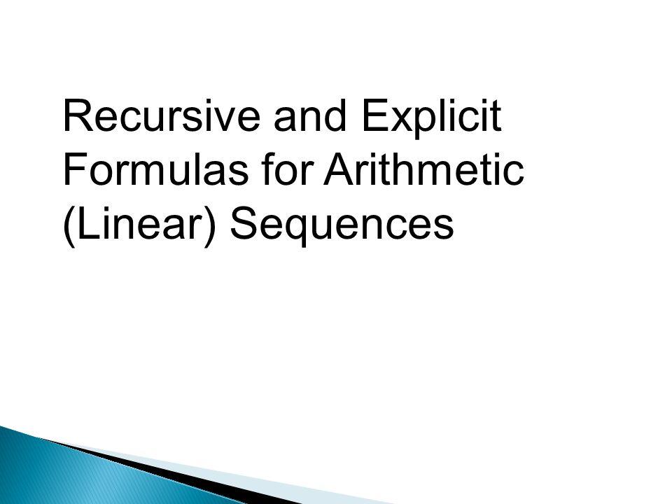 Recursive And Explicit Formulas For Arithmetic Linear Sequences