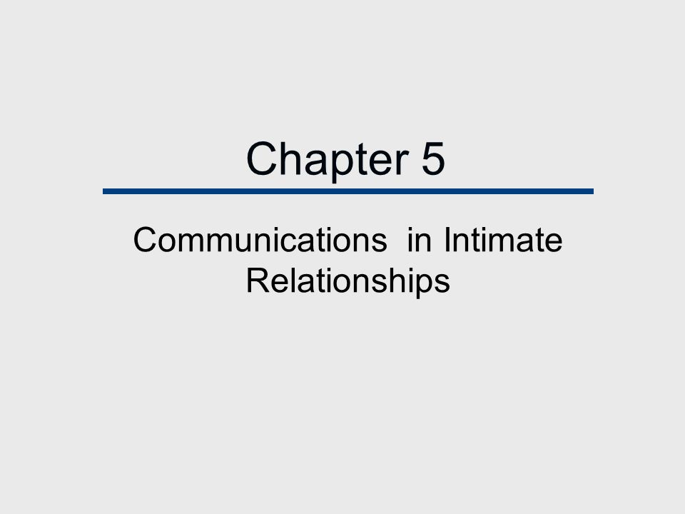 Chapter 5 Communications in Intimate Relationships