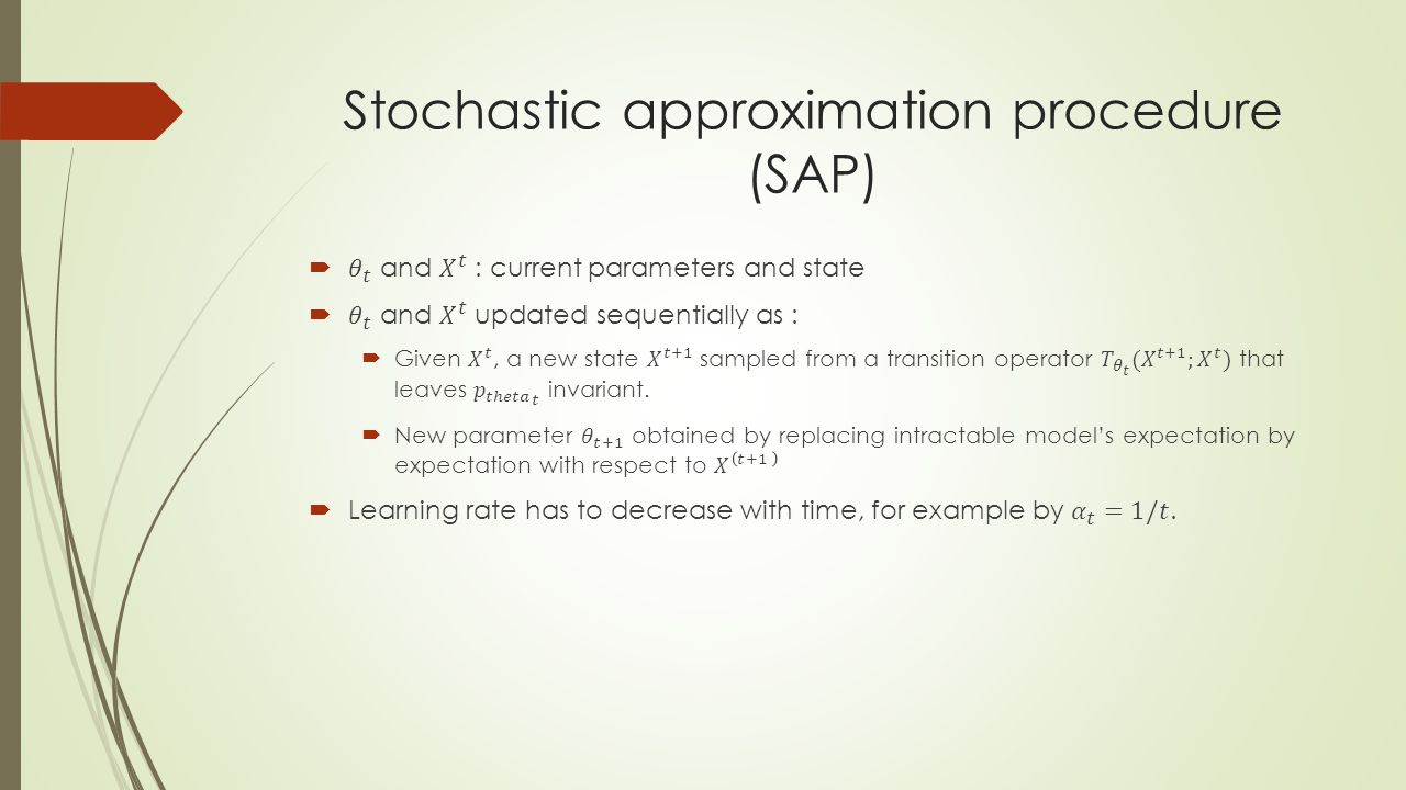 Stochastic approximation procedure (SAP)