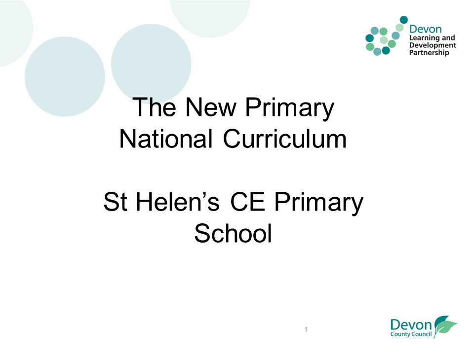 1 The New Primary National Curriculum St Helen's CE Primary School