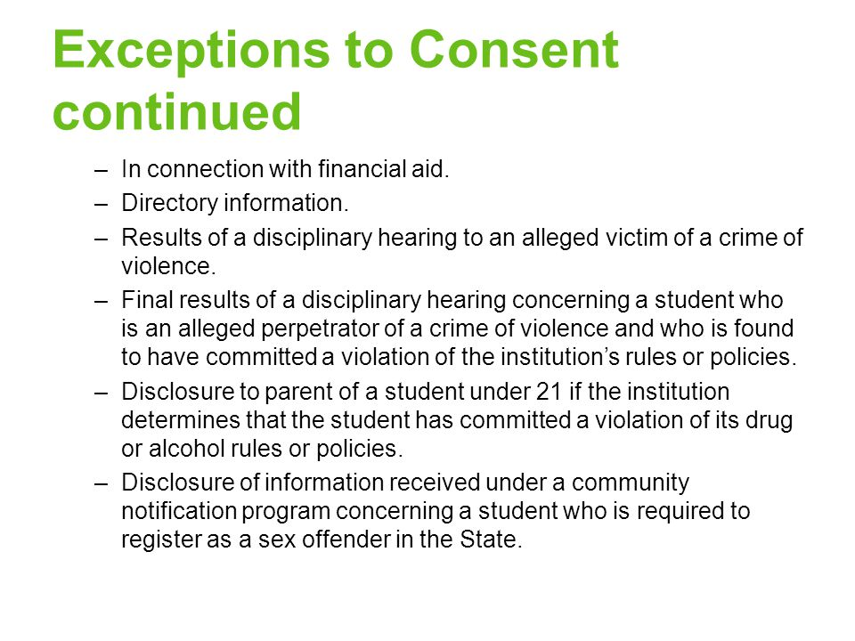 Exceptions to Consent continued –In connection with financial aid.