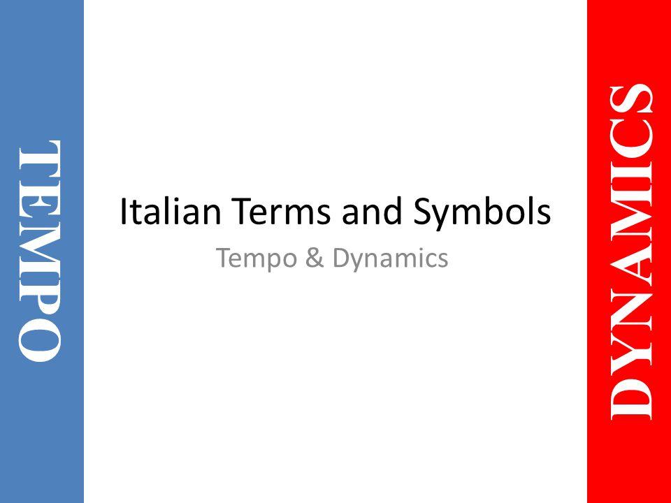 Italian Terms And Symbols Tempo Dynamics Tempo Dynamics Ppt
