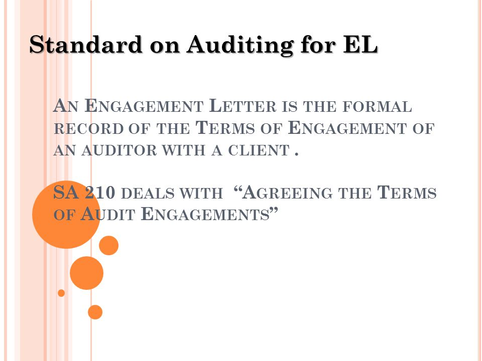 A N E NGAGEMENT L ETTER IS THE FORMAL RECORD OF THE T ERMS OF E NGAGEMENT OF AN AUDITOR WITH A CLIENT.