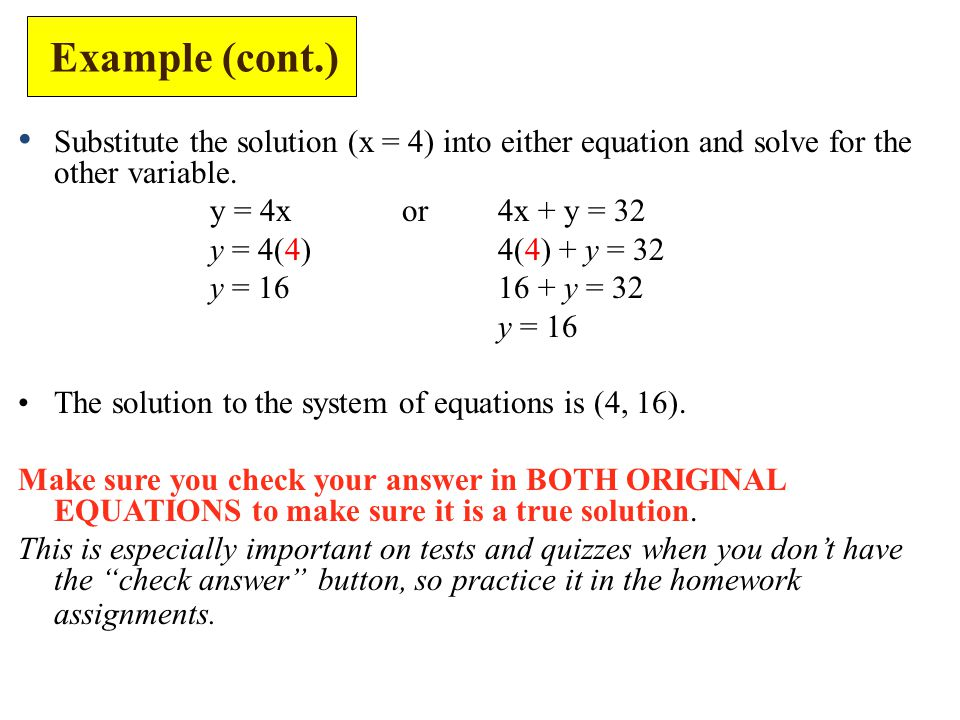 Substitute the solution (x = 4) into either equation and solve for the other variable.