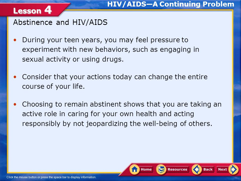 Lesson 4 Staying Informed About HIV/AIDS Knowledge is the first defense against infection from HIV.