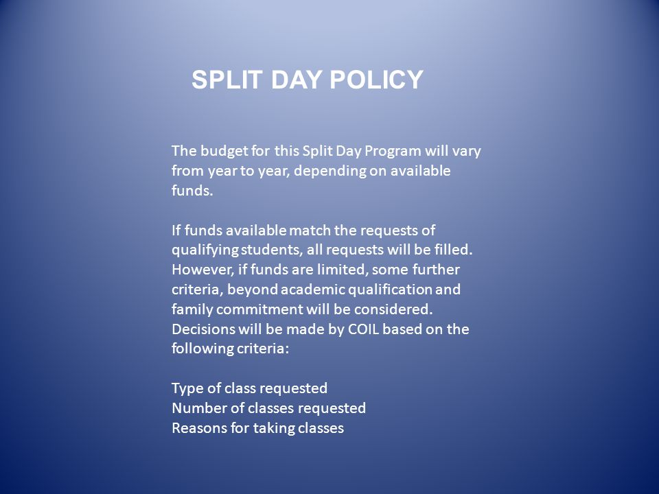 The budget for this Split Day Program will vary from year to year, depending on available funds.