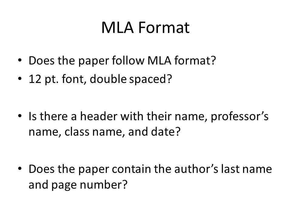 MLA Format Does the paper follow MLA format. 12 pt.