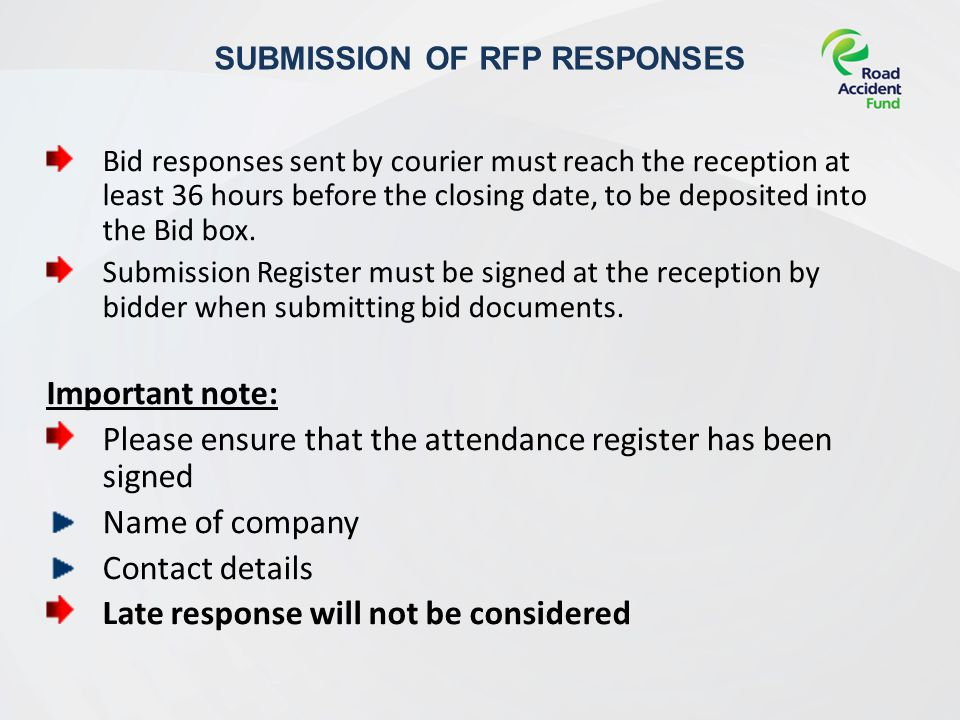 Bid responses sent by courier must reach the reception at least 36 hours before the closing date, to be deposited into the Bid box.