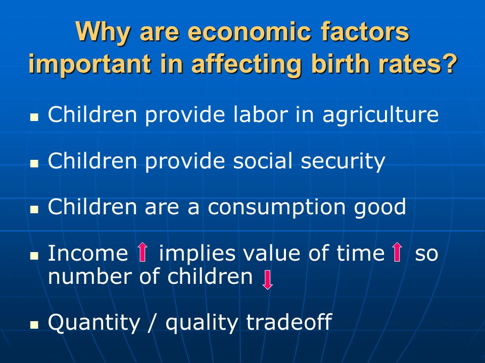 Why are economic factors important in affecting birth rates.