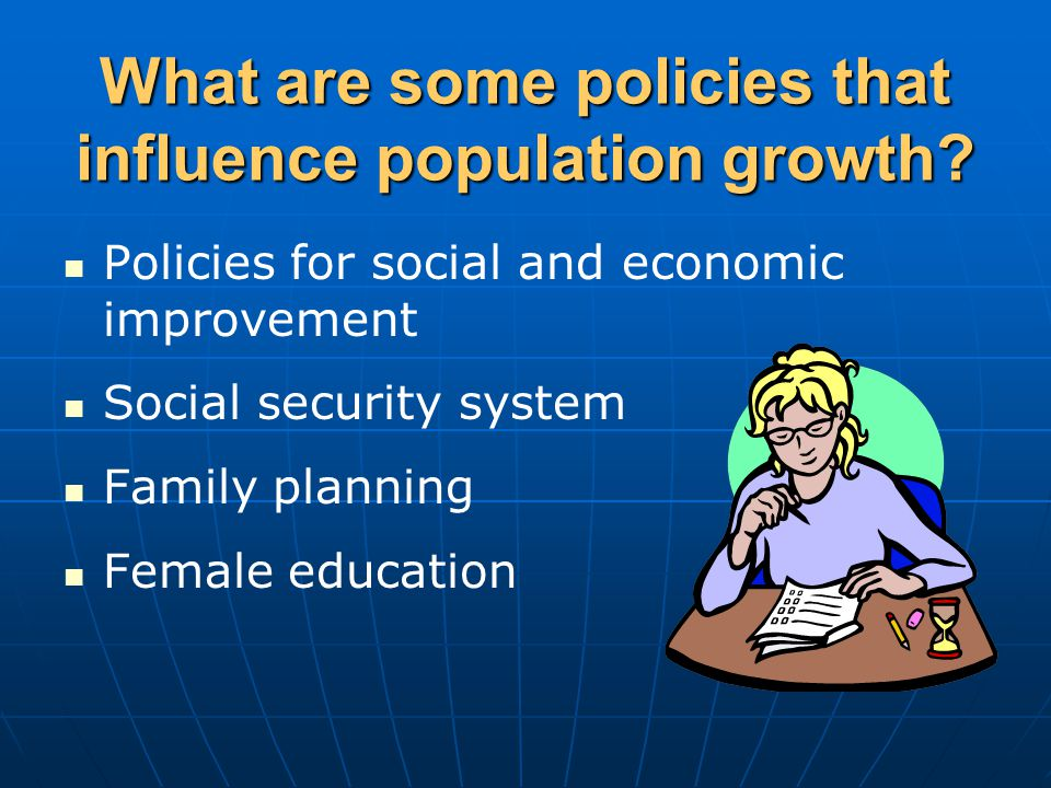 What are some policies that influence population growth.