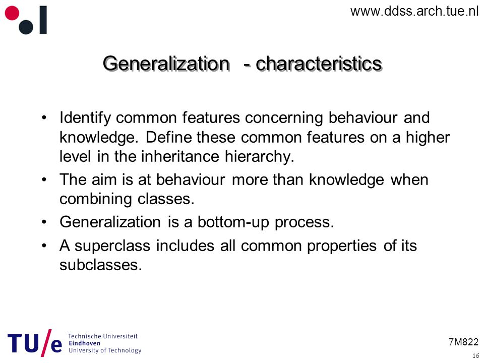 7M822 Generalization - characteristics Identify common features concerning behaviour and knowledge.