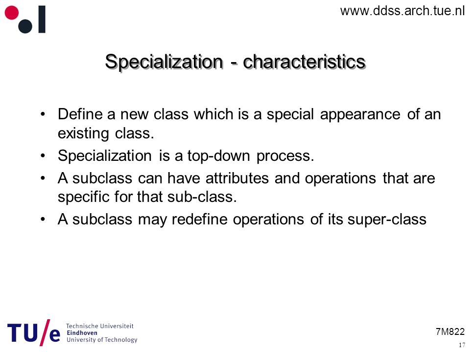 7M822 Specialization - characteristics Define a new class which is a special appearance of an existing class.
