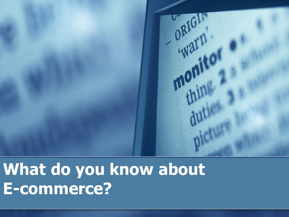 What do you know about E-commerce