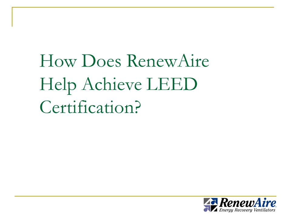 How Does RenewAire Help Achieve LEED Certification