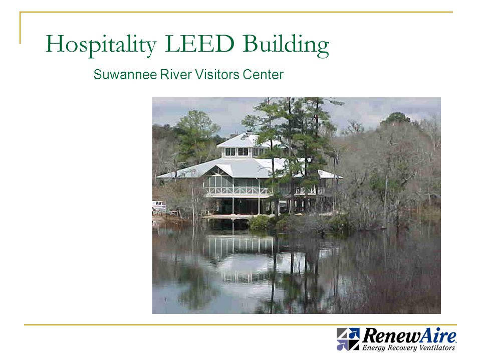 Hospitality LEED Building Suwannee River Visitors Center