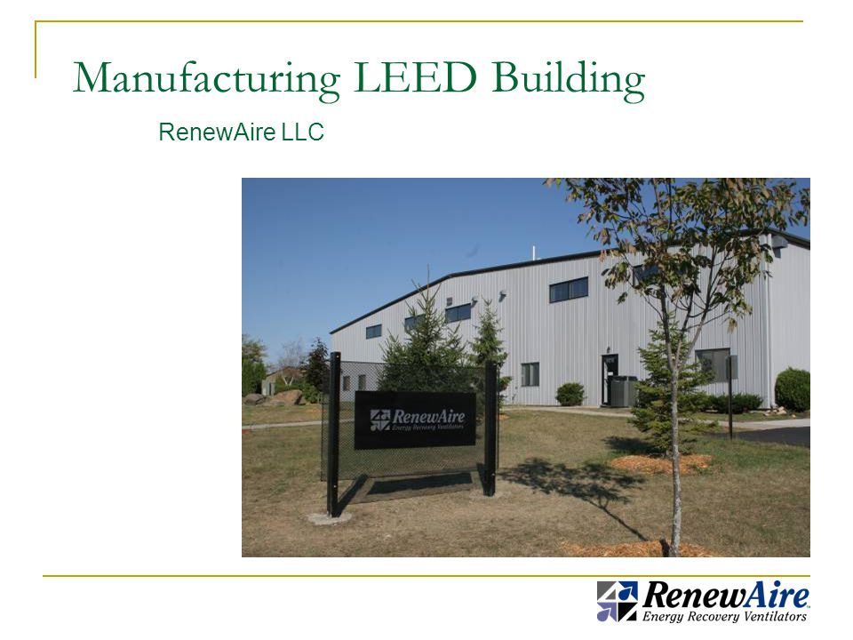 Manufacturing LEED Building RenewAire LLC