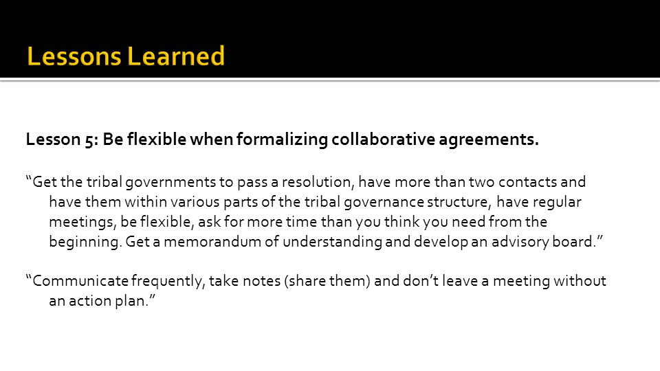 Lesson 5: Be flexible when formalizing collaborative agreements.