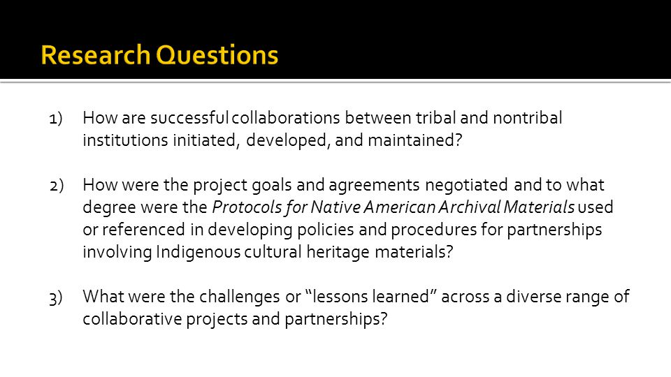 1)How are successful collaborations between tribal and nontribal institutions initiated, developed, and maintained.