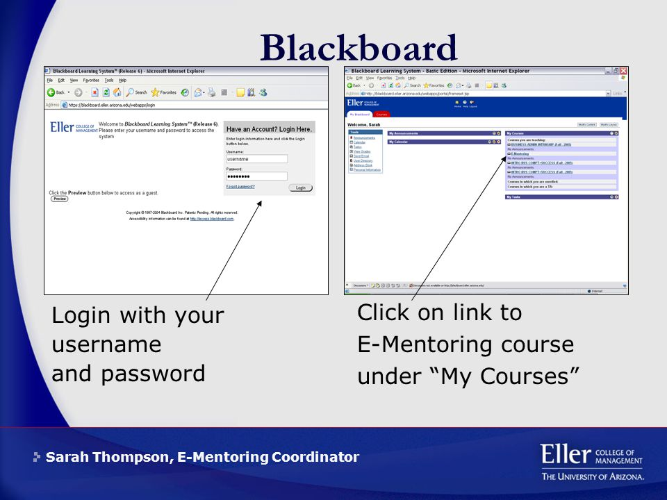 Sarah Thompson, E-Mentoring Coordinator Blackboard Login with your username and password Click on link to E-Mentoring course under My Courses