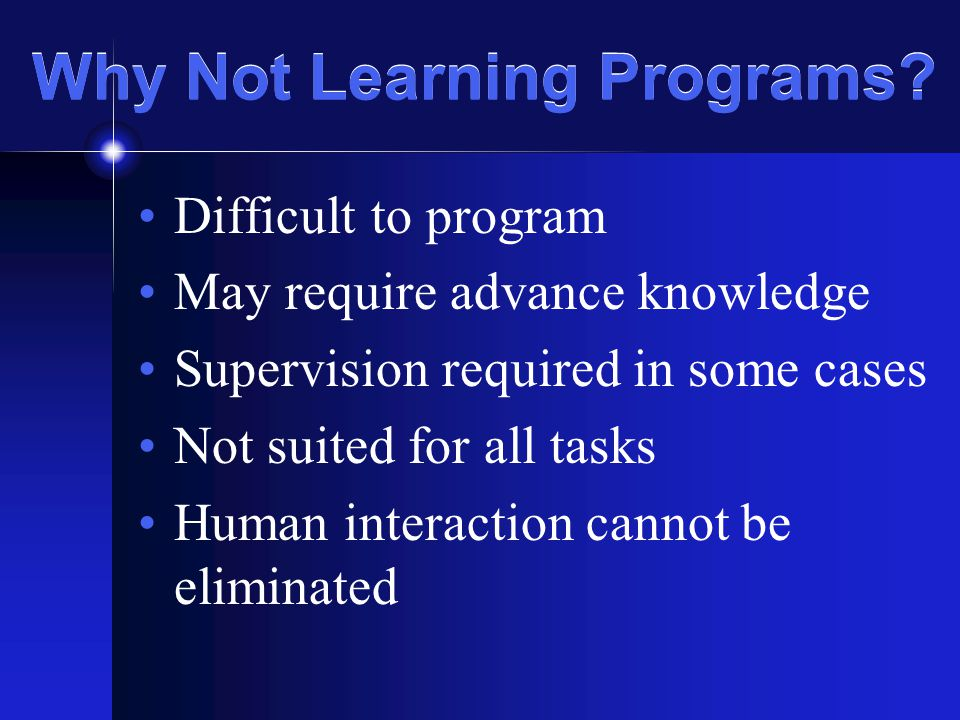 Why Not Learning Programs.