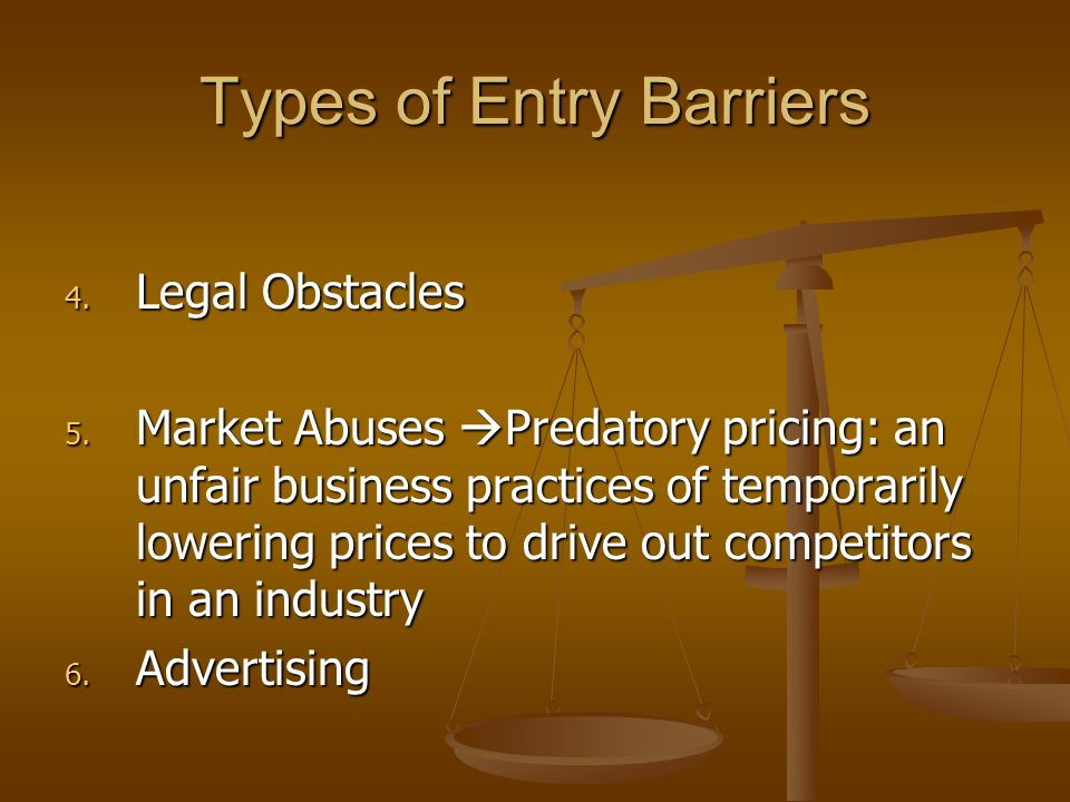 Types of Entry Barriers 4. Legal Obstacles 5.