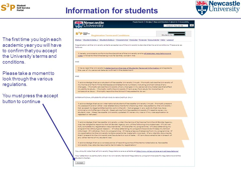 Information for students The first time you login each academic year you will have to confirm that you accept the University's terms and conditions.