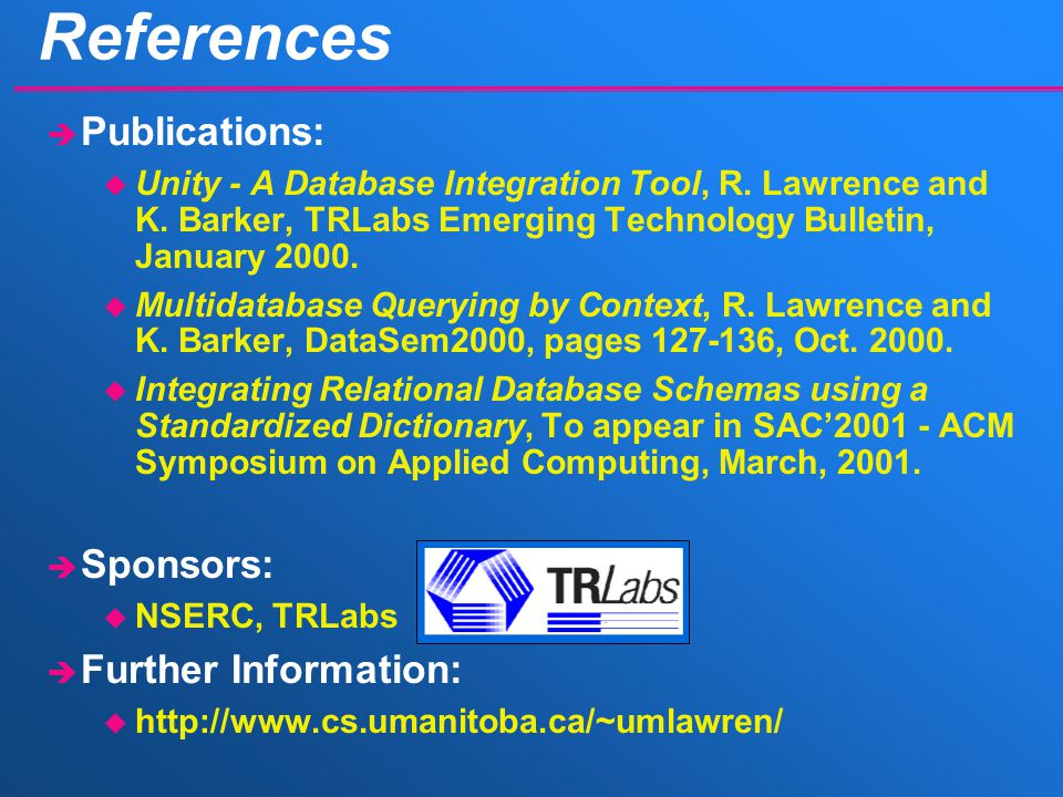 References è Publications: u Unity - A Database Integration Tool, R.