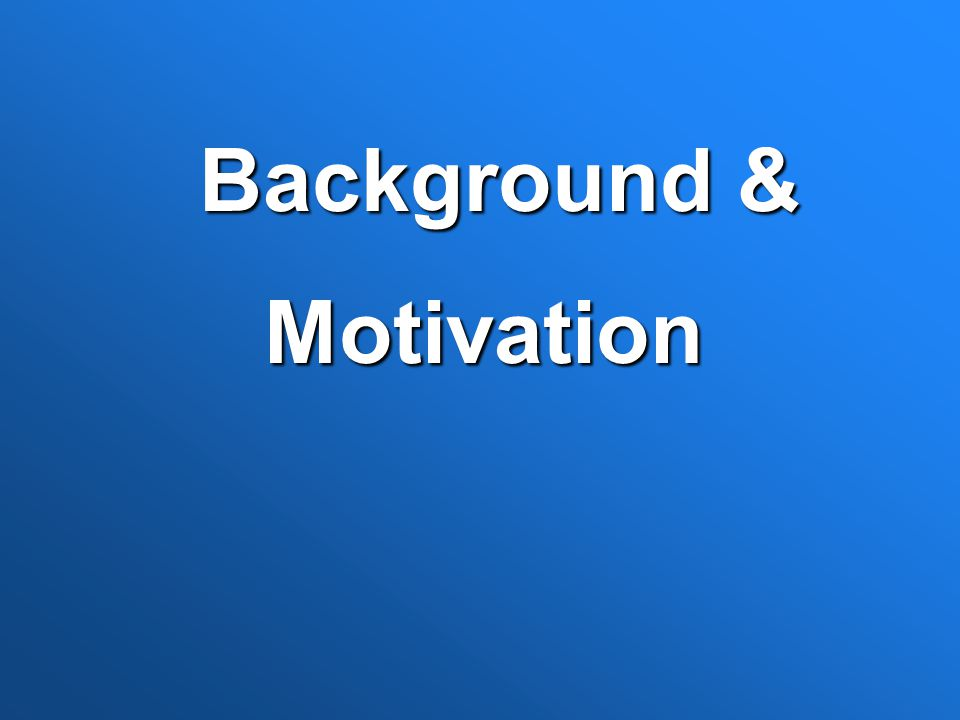 Background & Motivation