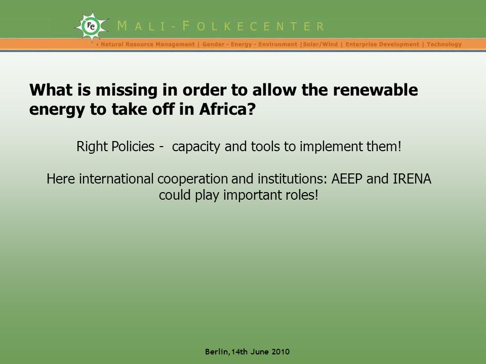 What is missing in order to allow the renewable energy to take off in Africa.