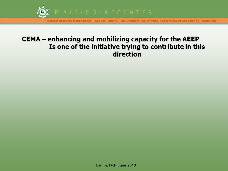 CEMA – enhancing and mobilizing capacity for the AEEP Is one of the initiative trying to contribute in this direction Berlin,14th June 2010