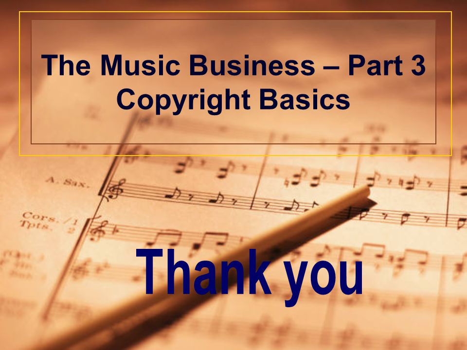 The Music Business – Part 3 Copyright Basics