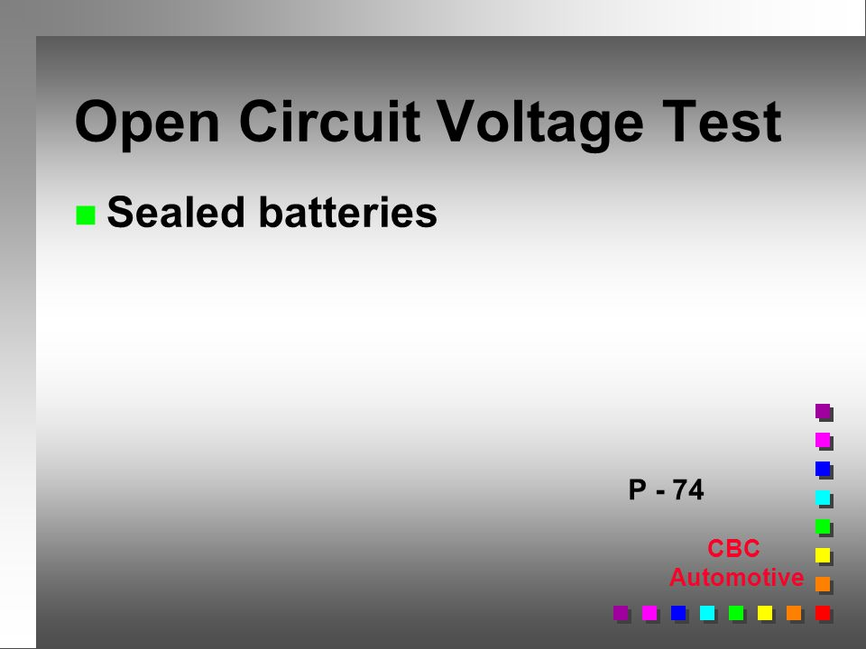 CBC Automotive Open Circuit Voltage Test n Sealed batteries P - 74