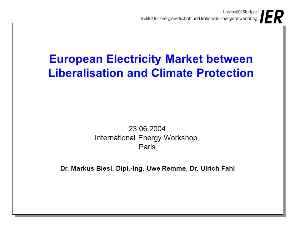European Electricity Market between Liberalisation and Climate Protection Dr.