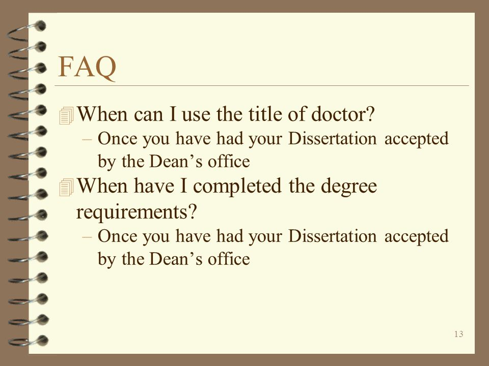 13 FAQ 4 When can I use the title of doctor.
