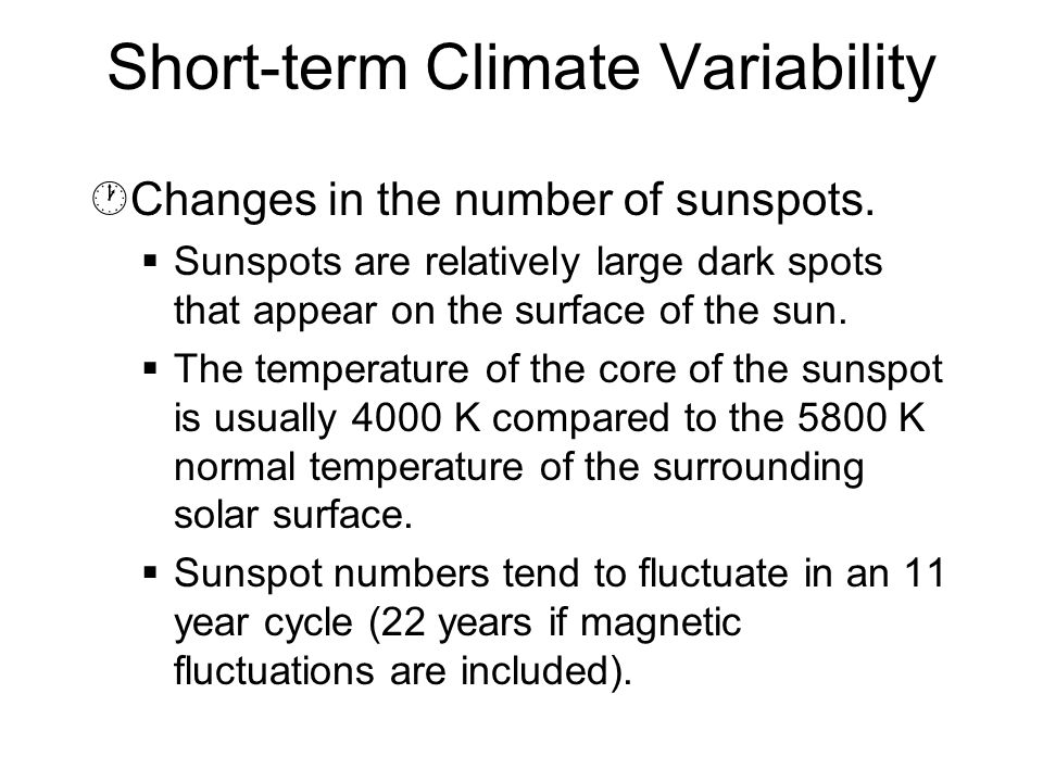 Short-term Climate Variability ·Changes in the number of sunspots.