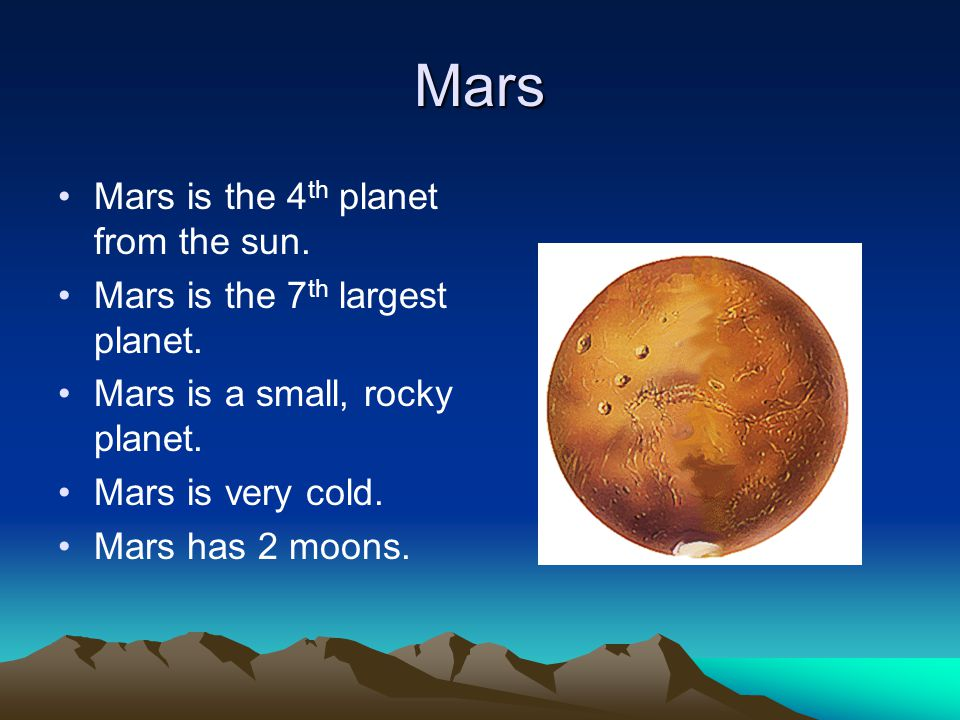 Mars Mars is the 4 th planet from the sun. Mars is the 7 th largest planet.
