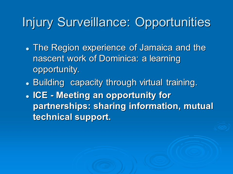 Injury Surveillance: Opportunities The Region experience of Jamaica and the nascent work of Dominica: a learning opportunity.