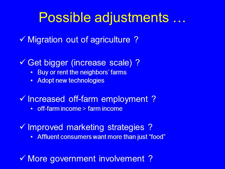 Possible adjustments … Migration out of agriculture .