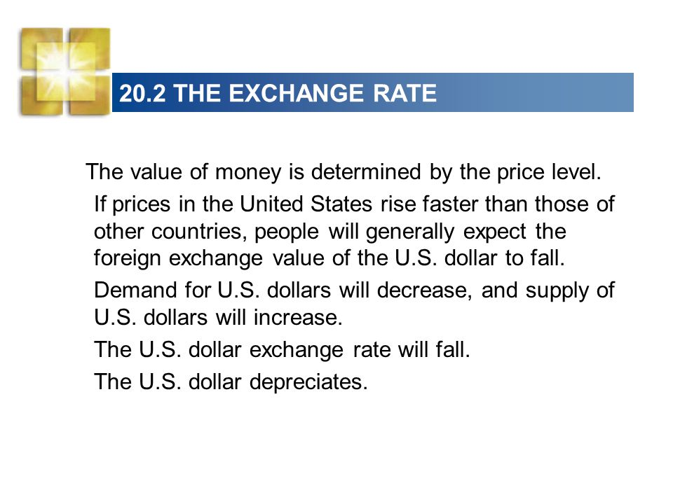 20.2 THE EXCHANGE RATE The value of money is determined by the price level.