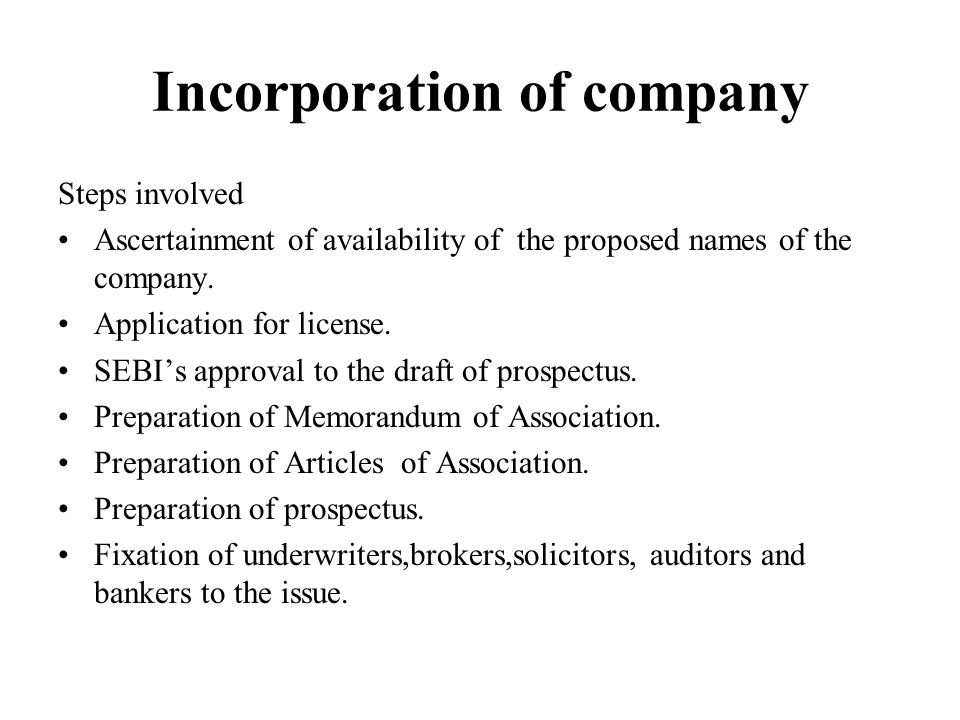 Incorporation of company Steps involved Ascertainment of availability of the proposed names of the company.