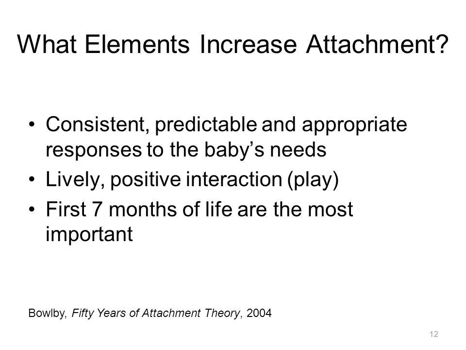 12 What Elements Increase Attachment.