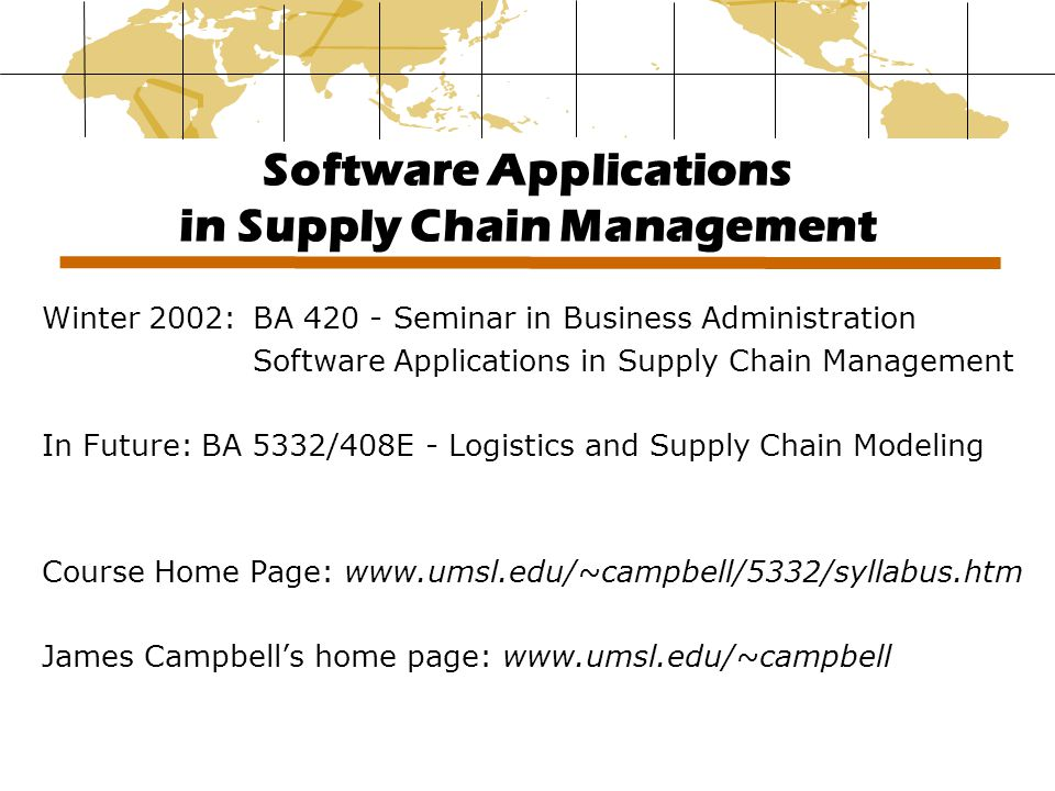 Software Applications in Supply Chain Management Winter 2002