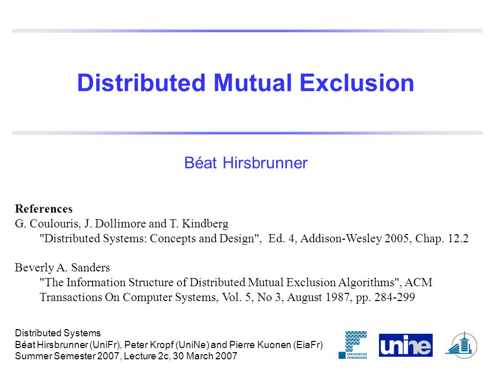 Distributed Mutual Exclusion Beat Hirsbrunner References G Coulouris J Dollimore And T Kindberg Distributed Systems Concepts And Design Ed 4 Ppt Download