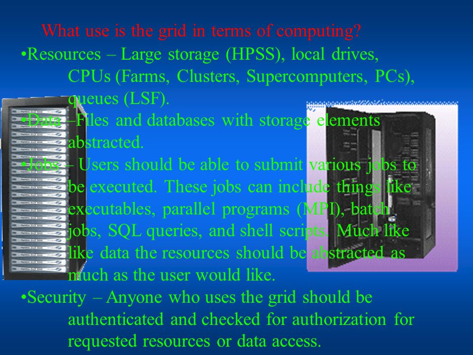 Grid Basics What is a grid. What use is the grid in terms of computing.