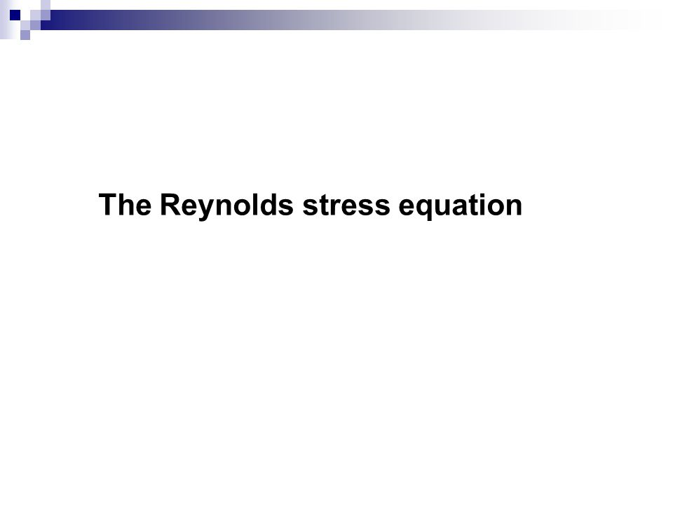 The Reynolds stress equation