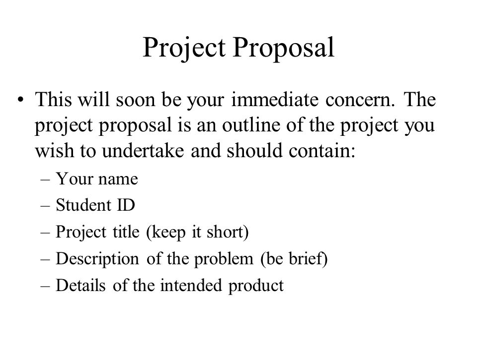 Project Proposal This will soon be your immediate concern.