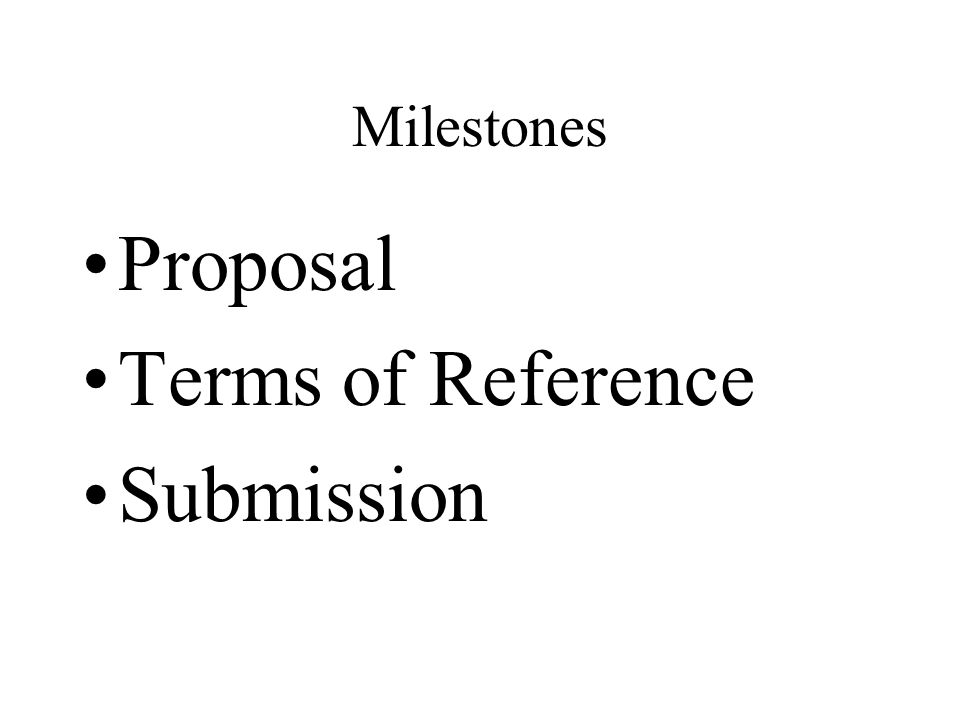 Milestones Proposal Terms of Reference Submission