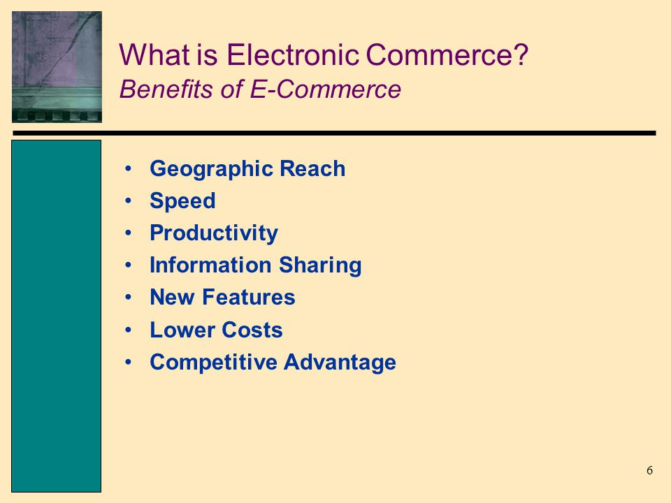 6 What is Electronic Commerce.