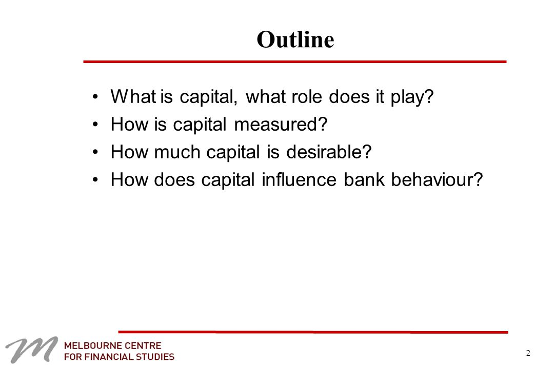 2 Outline What is capital, what role does it play.
