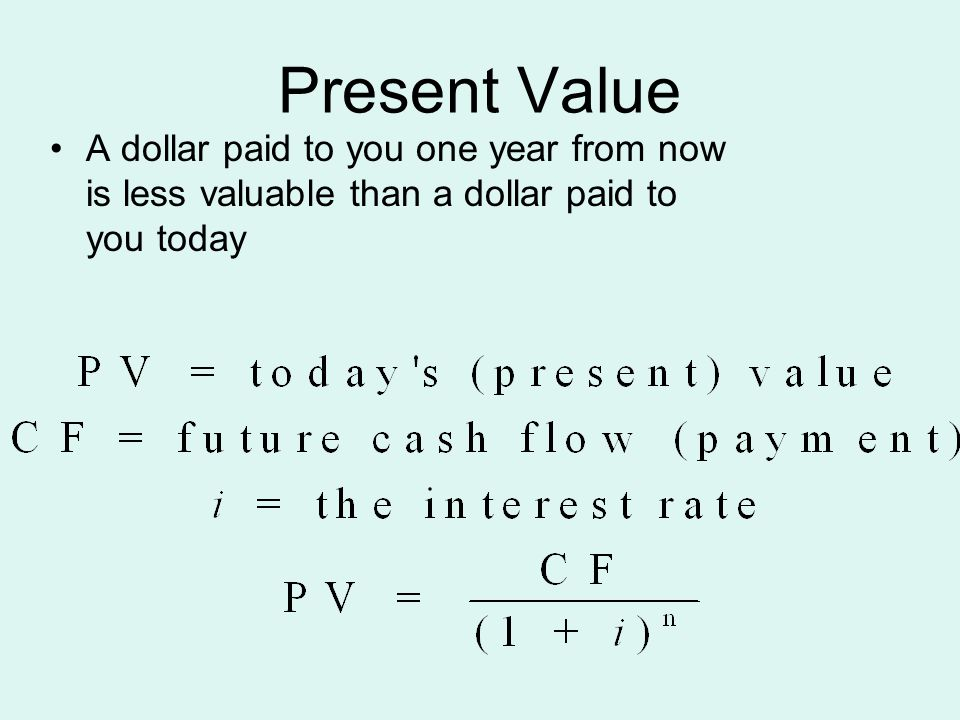 1 Present Value A Dollar Paid To You One Year From Now Is Less Valuable Than Today